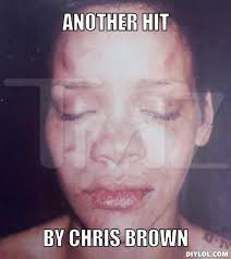 Chris Meme - rihanna ft chris brown meme generator another hit by chris brown