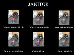 Janitor Meme - image 250603 what people think i do what i really do know