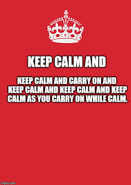 Create Meme Keep Calm - imgflip create and share awesome images