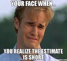 Short Memes - your face when you realize the estimate is short meme 1990s