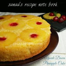 upside down pineapple cake sanaa u0027s recipe note book original