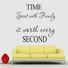 Living Room Quotes by Time Spent With Family Is Worth Every Second Wall Decorations