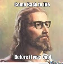 Zombie Jesus Meme - hipster zombie jesus by ragereaver meme center