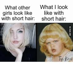 Short Hair Meme - what other what i look girls look like like with with short hair