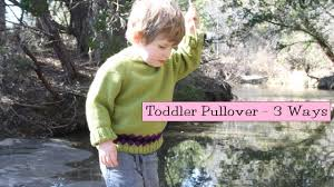 Sweaters For Toddler Boy Easy Toddler Pullover 3 Ways Youtube
