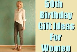 best gifts for women best 50th birthday gift ideas for women birthday inspire