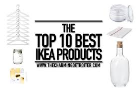 best ikea products the top 10 best ikea products the charming detroiter