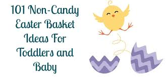 easter candy for toddlers 101 non candy easter basket ideas for toddlers and baby the diary