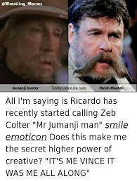 Doe Memes - memes jumanji hunter totallylookslike com dutch mantell all i m