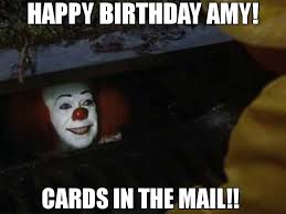 Mail Meme - happy birthday amy cards in the mail meme it the mook 66932
