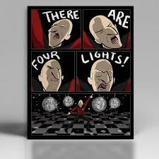four lights there are four lights print u2013 the hijinks ensue store