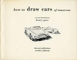draw cars tomorrow 1952 u2013 henry u201cbob u201d gurr 1