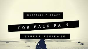 back pain worse after inversion table inversion therapy for back pain expert reviewed