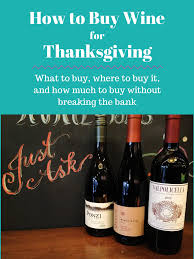 the best thanksgiving wines and how much to buy noshon it