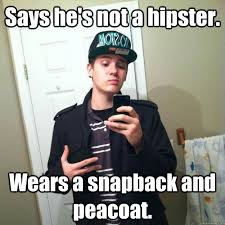 Meme Snapback - says he s not a hipster wears a snapback and peacoat fairy
