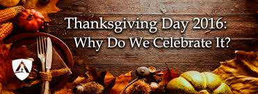 thanksgiving day 2016 why do we celebrate it enlightium academy