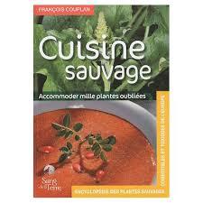 cuisine plantes sauvages comestibles encyclopédie des plantes sauvages comestibles et toxiques de l