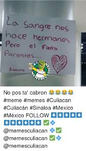 Pos Ta Cabron Meme - 25 best memes about no pos ta cabron meme no pos ta cabron memes