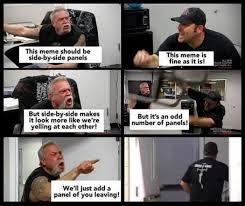 Side By Side Meme Generator - the american chopper meme template is fine as it is meme xyz