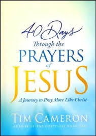 40 days through the prayers of jesus an with tim