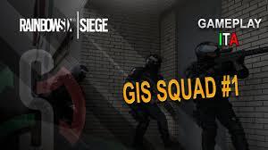 gis squad 1 rainbow six siege partita con i membri gis youtube