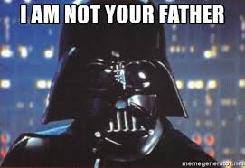 I Am Your Father Meme - i am not your father meme mne vse pohuj