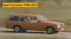 opel car 1950 the history of opel caravans 1960 2012 youtube