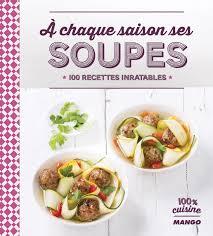 fiche recette cuisine livre à chaque saison ses soupes collection catalogue cuisine du