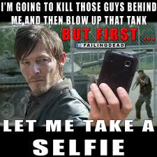 Daryl Dixon Memes - daryl dixon blows up tank but first takes a selfie failing dead