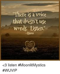 Rumi Memes - there is a voice that doesn t use words listen rumi 3 listen