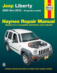 jeep liberty 02 12 haynes repair manual haynes manuals