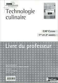 technologie cuisine cap technologie culinaire cap cuisine 1re et 2e ées livre du