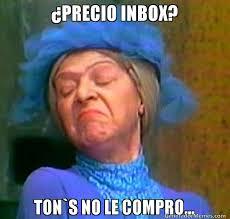 Inbox Meme - precio inbox ton s no le compro meme de do祓a clotilde