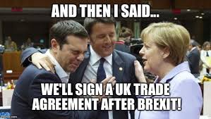 And Then I Said Meme - merkel and then i said about brexit imgflip