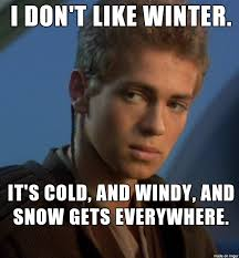 Anakin Skywalker Meme - anakin skywalker doesn t like winter meme on imgur