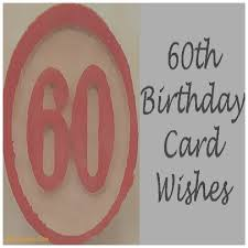 60th Anniversary Card Messages Birthday Cards Beautiful What To Say On A 60th Birthday Card