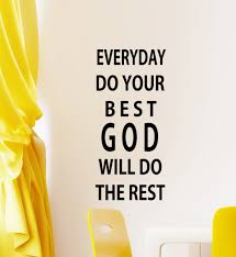 religious wall quotes everyday do your best will do