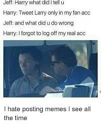 U Of L Memes - jeff harry what did l tell u harry tweet larry only in my fan acc