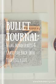 Bullet Journaling by Bullet Journal Bring Mindfulness Into Your Daily Life
