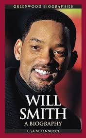 biography will smith will smith a biography by lisa iannucci