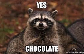 Chocolate Meme - yes chocolate make a meme