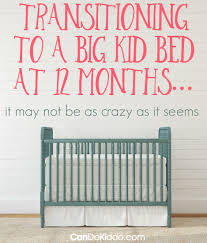 how early can i move my toddler to a big kid bed u2014 cando kiddo