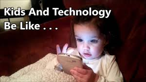 Technology Meme - kids and technology be like meme youtube