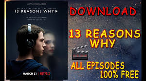 how to download 13 reasons why 2017 for free youtube