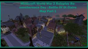 World War 2 Map by Minecraft World War 2 Roleplay Rememberence Day Battle Of St