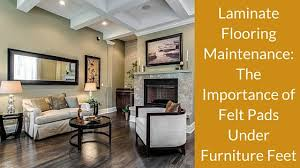 the importance of felt pads furniture