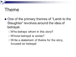 betrayal themes in literature lamb to the slaughter ppt video online download