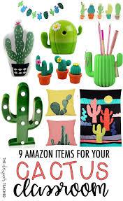 the designer teacher 9 amazon items for your cactus classroom