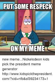 My Meme Maker - putsome respeck on my meme new memenickelodeon kids pick the
