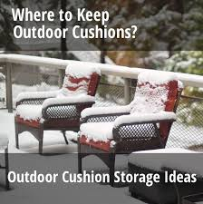 Storage For Patio Cushions Outdoor Cushion Storage Ideas Box Bag Container Or Chest